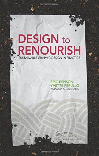 Design to Renourish: Sustainable Graphic Design in Practice por Eric Benson