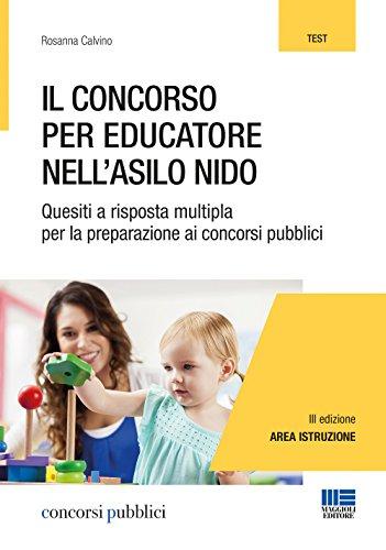 Il concorso per educatore nell'asilo nido. Quesiti a risposta multipla per la preparazione ai concorsi pubblici