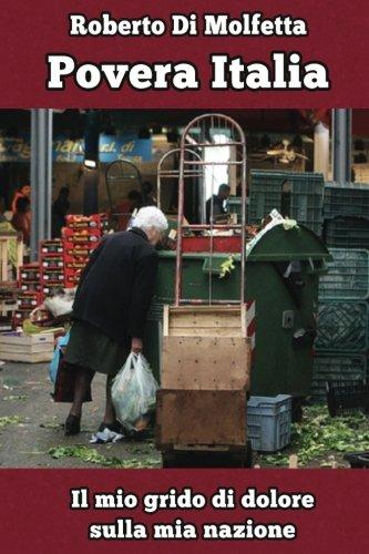 Povera Italia. Il mio grido di dolore sulla mia nazione