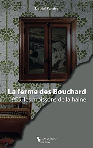 Couverture du livre La ferme des Bouchard: 1955, les moissons de la haine
