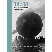 14/18: Die Schweiz und der Grosse Krieg