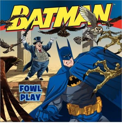 [( Batman Classic: Fowl Play )] [by: John Sazaklis] [Dec-2012]