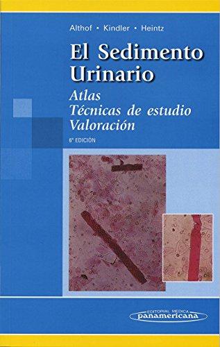 El Sedimento Urinario.: Atlas. Técnicas de estudio. Valoración. por Sabine Althof
