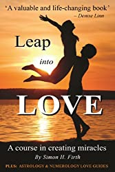 Leap into Love: A Course in Creating Miracles (English Edition)