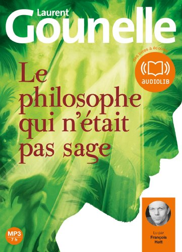 Le philosophe qui n'était pas sage: Livre audio 1 CD MP3 - 598 Mo
