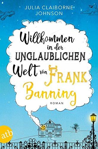 Willkommen in der unglaublichen Welt von Frank Banning: Roman