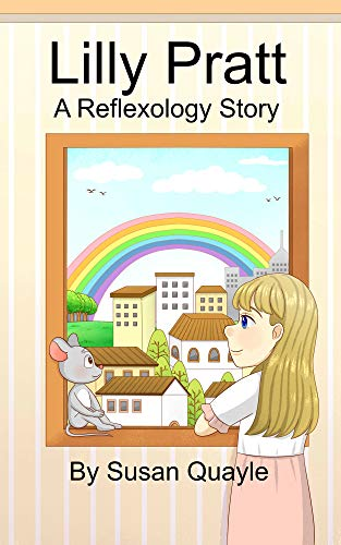 Lilly Pratt: A Reflexology Story for Hands (English Edition) por Susan Quayle