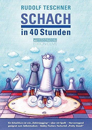 Schach in 40 Stunden: 7. von Raymund Stolze durchgesehene und aktualisierte Ausgabe für Anfänger und Aufsteiger. (Praxis Schach)
