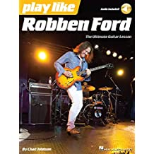 Play like Robben Ford: Book with Online Audio