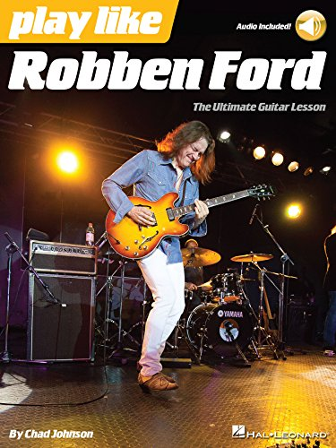 Play like Robben Ford: Book with Online Audio (English Edition)