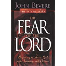 The Fear of the Lord: Discover the Key to Intimately Knowing God (Inner Strength Series) by John Bevere (1997-09-02)