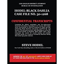 Hodel-Black Dahlia Case File No. 30-1268: Official 1950 Law Enforcement Transcripts of Stake-Out and Electronic Recordings of Black Dahlia Murder Confession made by Dr. George Hill Hodel 2nd edition by Hodel, Steve (2014) Paperback