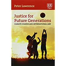 Justice for Future Generations: Climate Change and International Law