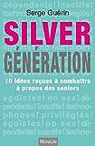 Image de Silver Génération: 10 idées reçues à combattre à propos des seniors