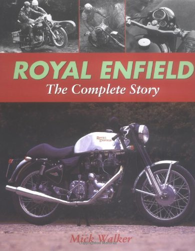 Royal Enfield: The Complete Story por Mike Walker