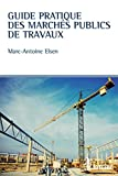 Guide pratique des marchés publics de travaux