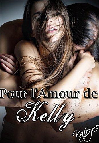 Télécharger en ligne Pour l'Amour de Kelly epub, pdf