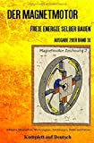 Der Magnetmotor: Freie Energie selber bauen Ausgabe 2018 Band 31 Taschenbuch