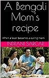 A Bengali Mom's recipe