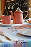 Room at My Table: Preparing Heart and Home for Christian Hospitality