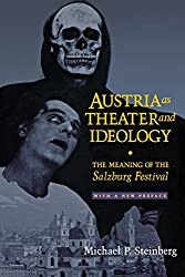 Austria As Theater and Ideology: The Meaning of the Salzburg Festival