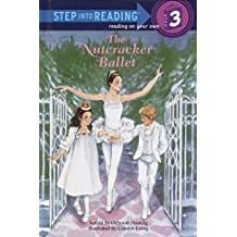 The Story of the Nutcracker Ballet (Step Into Reading: A Step 3 Book) by Deborah Hautzig (1992-09-06)