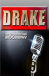 Drake: An Unauthorized Biography by Belmont and Belcourt Biographies (2012-04-01)