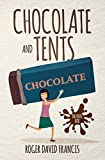 Chocolate And Tents: The First Box (The Chocolate Chronicles Book 1) by Roger David Francis
