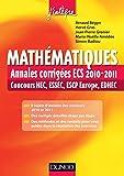 Mathématiques : Annales corrigées ECS 2010-2011 : Concours HEC, ESSEC, ESCP Europe, EDHEC (Concours Ecoles d'ingénieurs)...