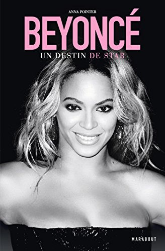 Beyoncé - Un destin de Star (Hors collection-Vie quotidienne)