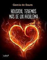 Houston, tenemos más de un problema par  García de Saura