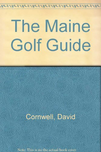 The Maine Golf Guide by David Cornwell (1991-06-02)