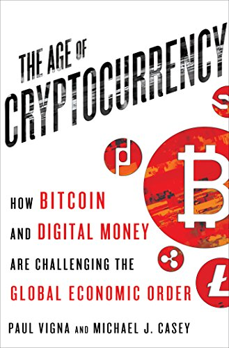 the-age-of-cryptocurrency-how-bitcoin-and-digital-money-are-challenging-the-global-economic-order