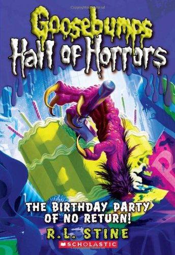 The Birthday Party of No Return (Goosebumps Hall of Horrors)