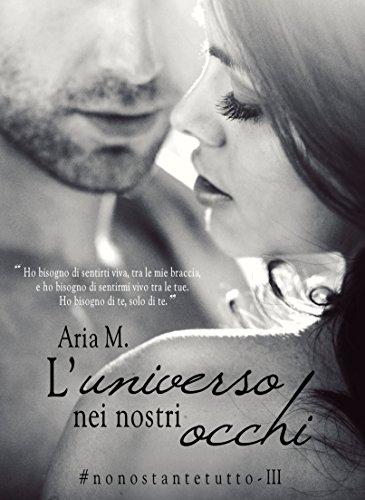 L'UNIVERSO NEI NOSTRI OCCHI - NONOSTANTETUTTOSERIE 3 VOLUME