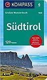 Südtirol: Großes Wanderbuch mit Extra Tourenguide zum Herausnehmen, 120 Touren, GPX-Daten zum Download. (KOMPASS Große Wanderbücher, Band 1640) -