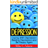 Depression : Coping With Depression, Beating Depression and Be Happy Again (Survival Guide and Free Drug Book)