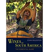 [(Wines of South America: The Essential Guide)] [Author: Evan Goldstein] published on (September, 2014)