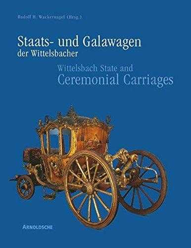 Staats- und Galawagen der Wittelsbacher. Kutschen, Schlitten und Sänften aus dem Marstallmuseum Schloss Nymphenburg; Bd.1: Bildband (2000-09-05)