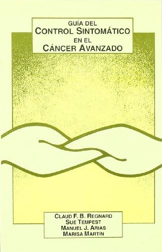 Guía del control sintomático en el cáncer avanzado por C. Regnard