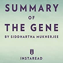 Summary of The Gene by Siddhartha Mukherjee | Includes Analysis