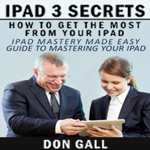 iPad 3 Secrets: How to Get the Most from Your iPad Test