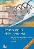 Umsatzsteuer - leicht gemacht: Eine Darstellung der sog. Mehrwertsteuer für Studierende und Praktiker