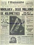Telecharger Livres HUMANITE L du 14 08 1962 LE POUVOIR A DU INTERDIRE LES CEREMONIES FASCISTES ANNONCEES POUR DEMAIN LA RONDE TRIOMPHALE DES JUMEAUX DU CIEL NIKOLAIEV DEUX MILLIONS DE KM POPOVITCH APPROCHE DU MILLLION ET DEMI LES REVANCHARDS FONT FIASCO A BERLIN ALGERIE UN ACCORD EST INTERVENU ENTRE LE BUREAU POLITIQUE DU FLN ET LES RESPONSABLES MILITAIRES (PDF,EPUB,MOBI) gratuits en Francaise