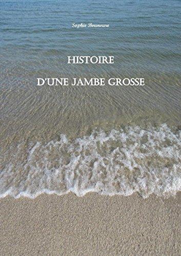 histoire-dune-jambe-grosse