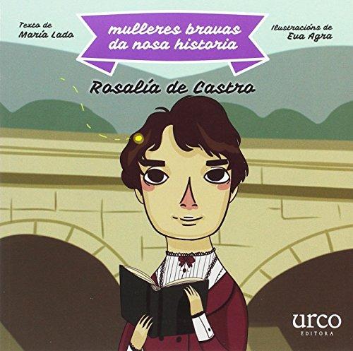 Mulleres bravas da nosa historia: Rosalía de Castro por María Lado Lariño