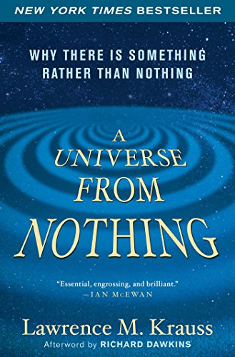 A Universe from Nothing: Why There Is Something Rather than Nothing (English Edition) van [Krauss, Lawrence]