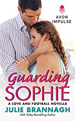 Guarding Sophie: A Love and Football Novella by Julie Brannagh (2015-12-08)
