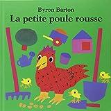 petite poule rousse (La) | Barton, Byron. Auteur