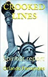 CROOKED LINES: Spiritist report (English Edition)